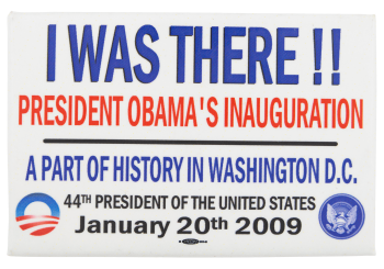I Was There President Obama's Inauguration Club Button Museum