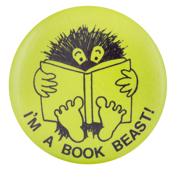 I'm a Book Beast Club Button Museum