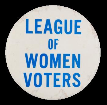 League Of Women Voters Club Button Museum
