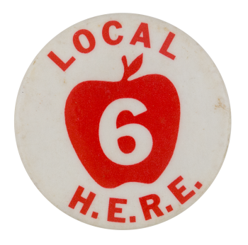 Local 6 Hotel Employees & Restaurant Employees Club Button Museum