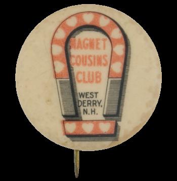 Magnet Cousins Club Club Button Museum