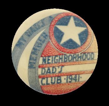 Neighborhood Dad's Club Club Button Museum