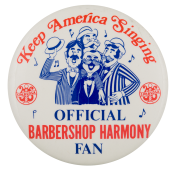 Official Barbershop Harmony Fan Club Button Museum