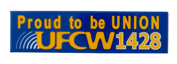Proud To Be Union UFCW 1428 Club Busy Beaver Button Museum