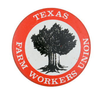 Texas Farm Workers Union Club Button Museum