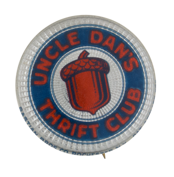 Uncle Dan's Thrift Club Club Button Museum