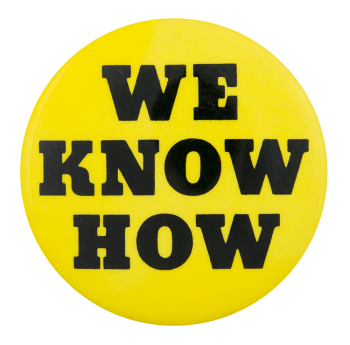 We Know How Cause Button Museum