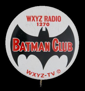 WXYZ Radio Batman Club Club Button Museum
