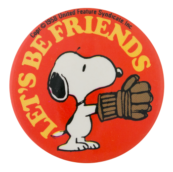 Snoopy Let's Be Friends Entertainment Busy Beaver Button Museum