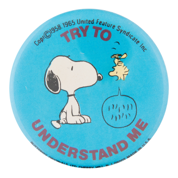 Try to Understand Me Snoopy and Woodstock Entertainment Busy Beaver Button Museum