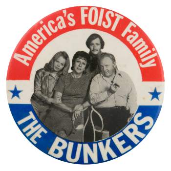 Americas Foist Family the Bunkers Entertainment Button Museum