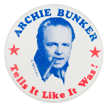 Archie Bunker Tell It Like It Was Entertainment Button Museum