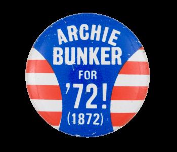 Archie Bunker for '72 Entertainment Button Museum