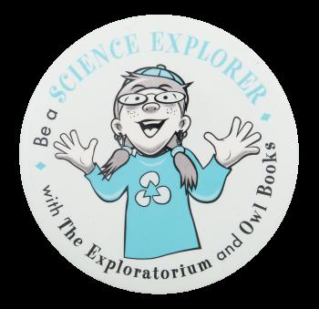 Be a Science Explorer Entertainment Button Museum