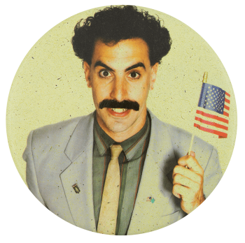 Borat Flag Entertainment Busy Beaver Button Museum