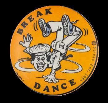 Break Dance Entertainment Button Museum