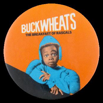 Buckwheats the Breakfast of Rascals Entertainment Busy Beaver Button Museum