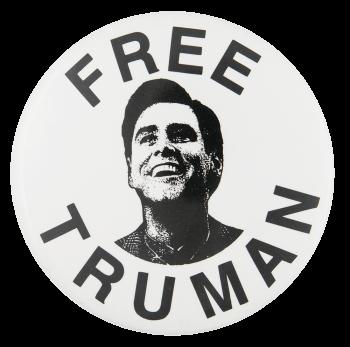 Free Truman Entertainment Button Museum