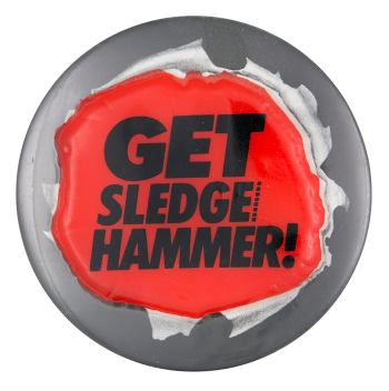 Get Sledge Hammer Entertainment Button Museum