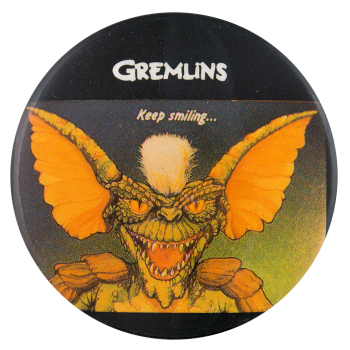 Gremlins Keep Smiling Entertainment Button Museum