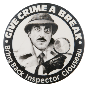 Inspector Clouseau Entertainment Button Museum