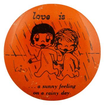 Love is a Sunny Feeling on a Rainy Day Entertainment Busy Beaver Button Museum