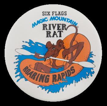 Magic Mountain River Rat Entertainment Button Museum