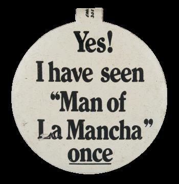 Man Of La Mancha Entertainment Button Museum