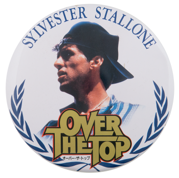 Sylvester Stallone Over the Top Entertainment Busy Beaver Button Museum