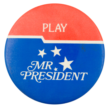 Play Mr. President Entertainment Button Museum