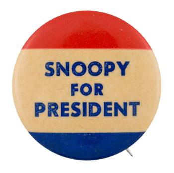 Snoopy For President red white and blue Entertainment Button Museum