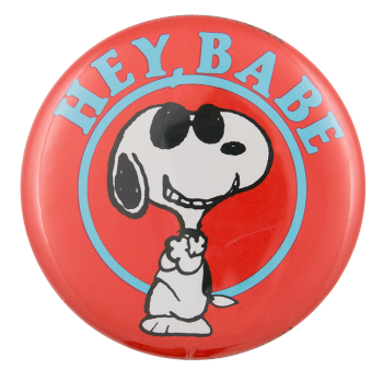 Snoopy Hey Babe Entertainment Busy Beaver Button Museum