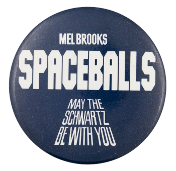 Spaceballs  Entertainment Button Museum