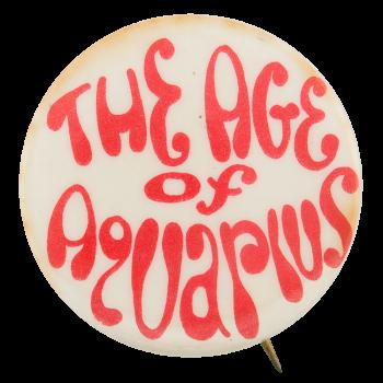 The Age of Aquarius Entertainment Button Museum