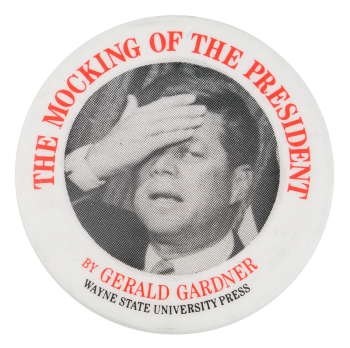 The Mocking of the President Kennedy Entertainment Button Museum