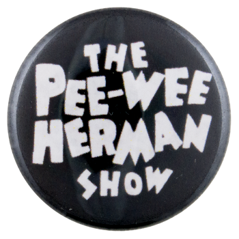 The Pee-Wee Herman Show Entertainment Button Museum