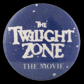 The Twilight Zone Movie Entertainment Button Museum