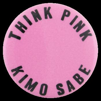 Think Pink Kimo Sabe Entertainment Button Museum
