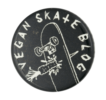 Vegan Skate Blog Entertainment Button Museum