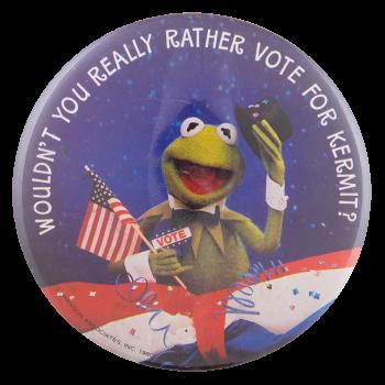 Vote For Kermit Entertainment Button Museum