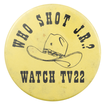Who Shot JR TV22 Event Busy Beaver Button Museum