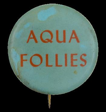 Aqua Follies Event Button Museum