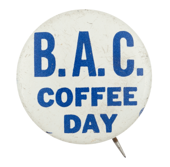 B.A.C. Coffee Day Event Button Museum
