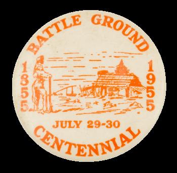 Battle Ground Centennial Event Button Museum