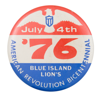 Bicentennial Blue Island Lion's Club Event Button Museum