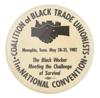Coalition of Black Trade Unionists Event Button Museum