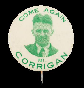 Come Again Corrigan Cause  Button Museum