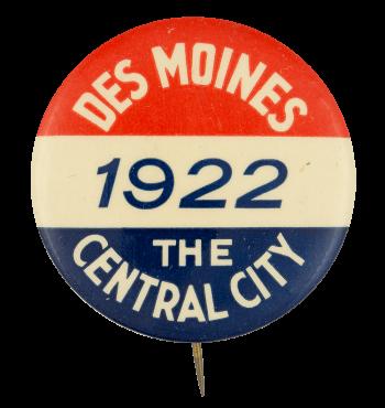 Des Moines 1922 Event Button Museum
