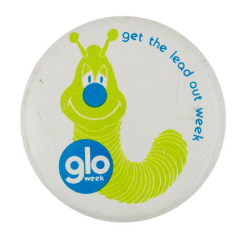 Get the Lead Out Week Event Button Museum