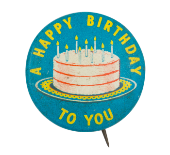 A Happy Birthday To You Event Busy Beaver Button Museum